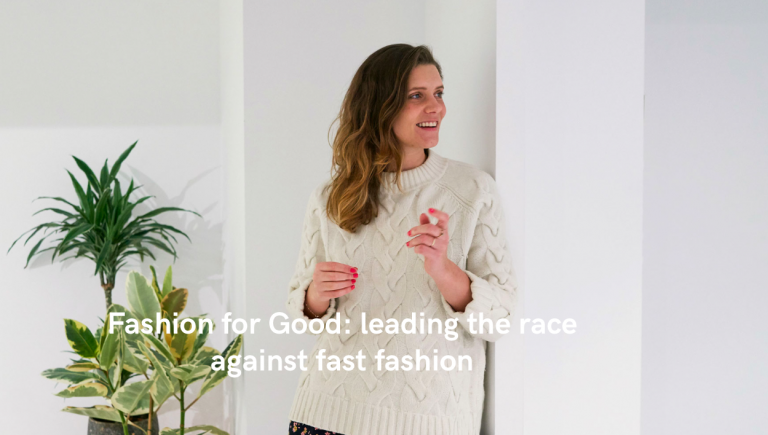 Fashion for Good: leading the race against fast fashion